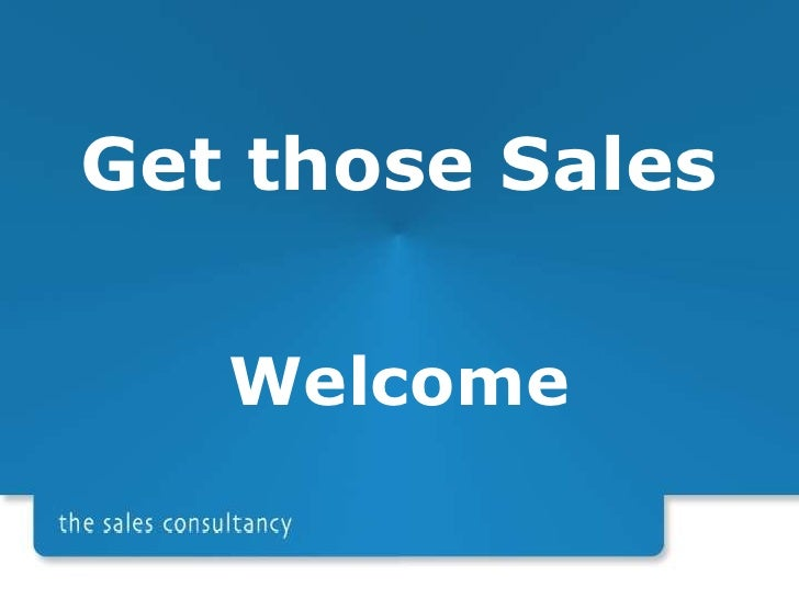 Get those Sales<br />Welcome<br />