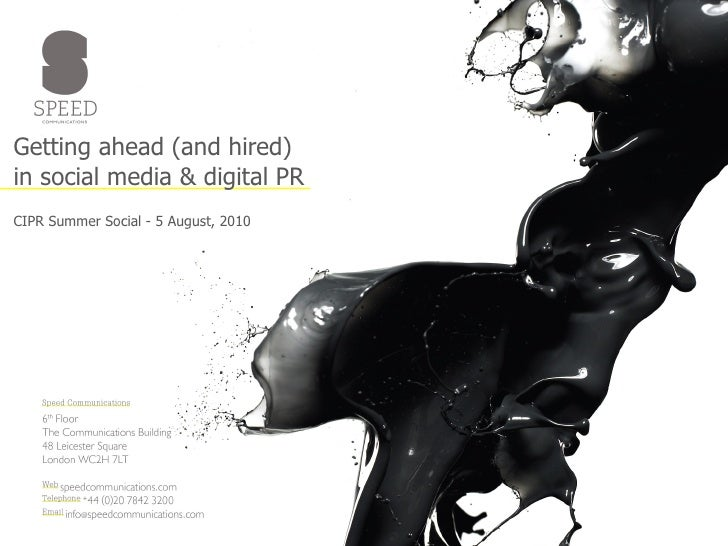 Getting ahead (and hired) in social media & digital PR CIPR Summer Social - 5 August, 2010