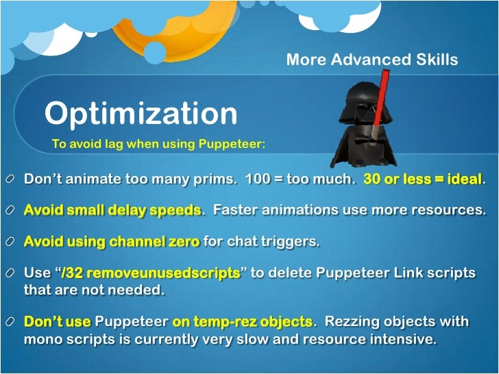 More Advanced SkillsPuppeteerAnchorsPuppeteer has ananchoring feature to makeediting animations easier.It is like attachme...