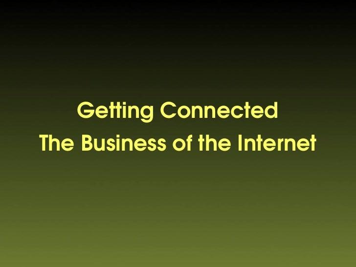 GettingConnected TheBusinessoftheInternet