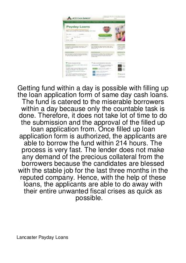 Getting fund within a day is possible with filling upthe loan application form of same day cash loans.  The fund is catere...