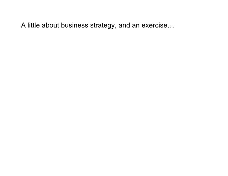 A little about business strategy, and an exercise…