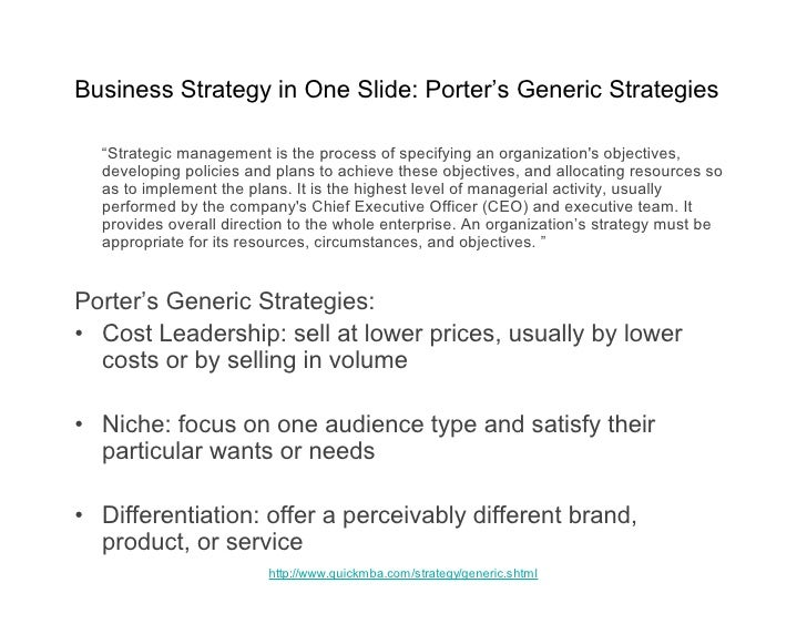"Business Strategy in One Slide: Porter's Generic Strategies    ""Strategic management is the process of specifying an organ..."