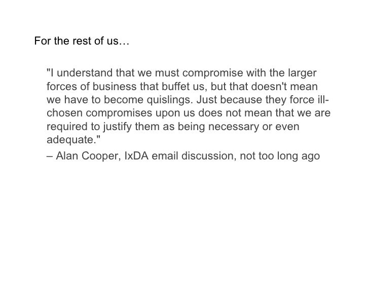 For the rest of us…    quot;I understand that we must compromise with the larger   forces of business that buffet us, but ...