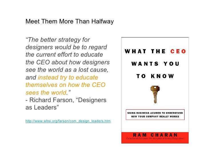 "Meet Them More Than Halfway  ""The better strategy for designers would be to regard the current effort to educate the CEO a..."