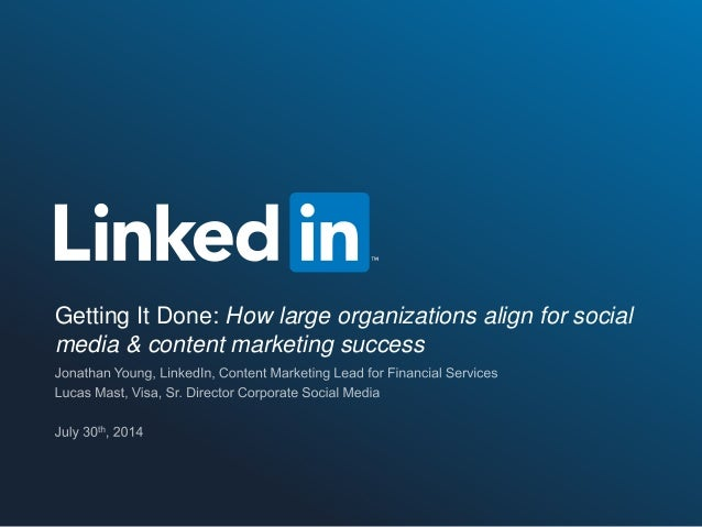 #LinkedInContent | @LinkedInMktg Getting It Done: How large organizations align for social media & content marketing succe...