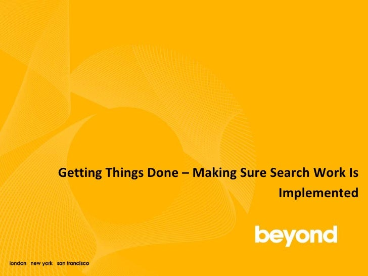 Getting Things Done – Making Sure Search Work Is Implemented<br />