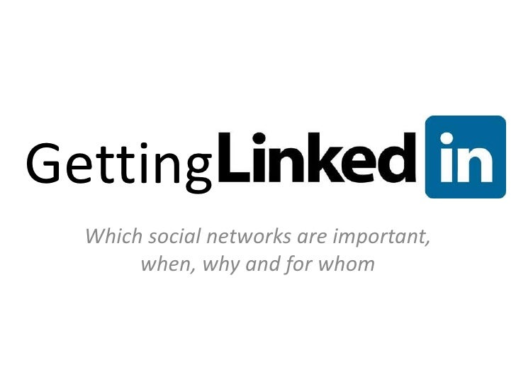 Getting Plugged In<br />Which social networks are important, when, why and for whom<br />