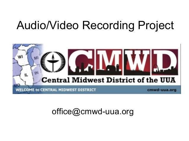 Audio/Video Recording Project  office@cmwd-uua.org