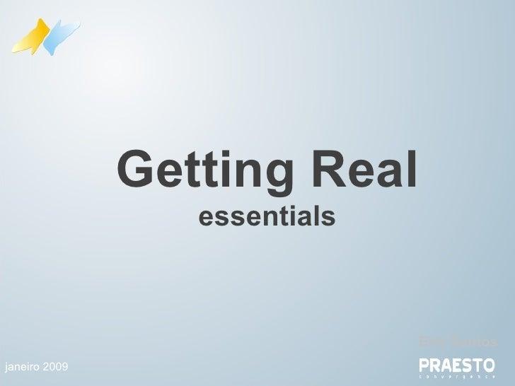 Getting Real essentials @ericnsantos