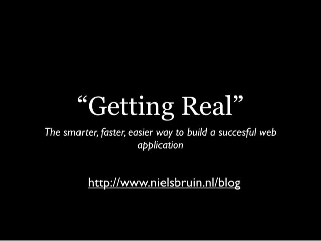"""""""Getting Real"""" The smarter, faster, easier way to build a succesful web                        application             htt..."""