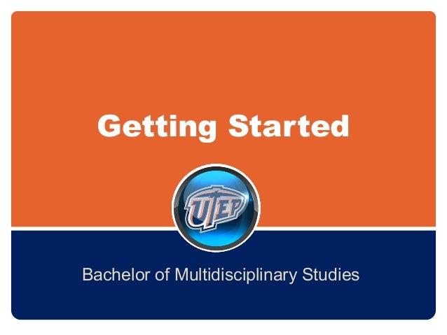 Getting Started Bachelor of Multidisciplinary Studies