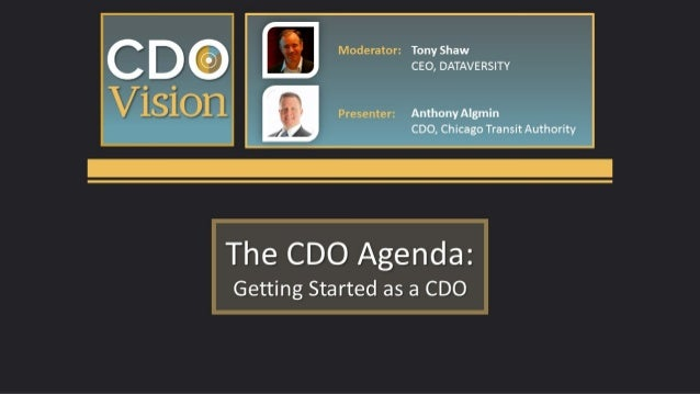 If you remember nothing else… ❖ The CDO job should always be an answer to a problem - not an answer looking for a problem ...
