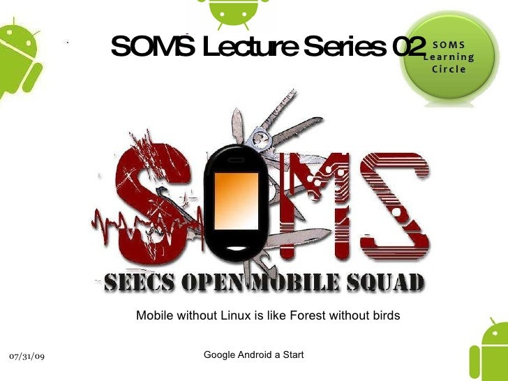 Mobile without Linux is like Forest without birds SOMS Lecture Series 02