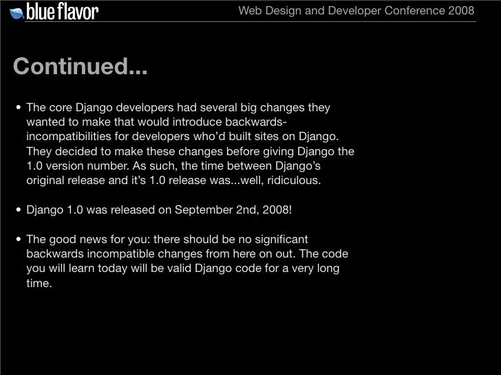 Web Design and Developer Conference 2008     Continued... • The core Django developers had several big changes they   want...