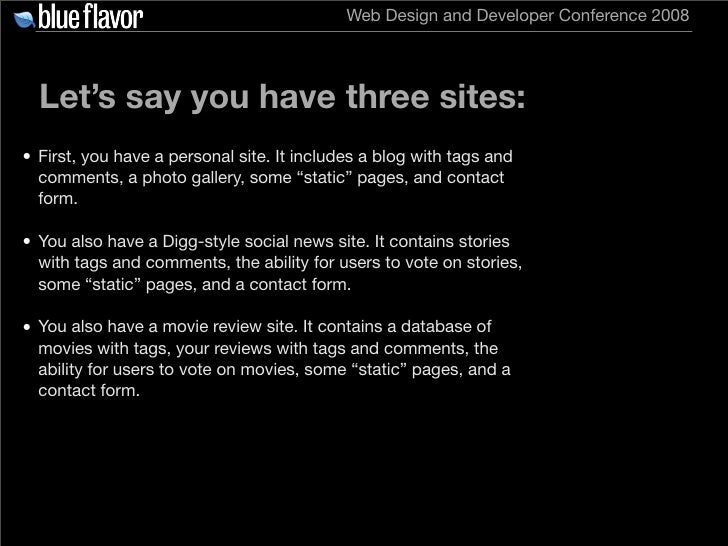 Web Design and Developer Conference 2008       Let's say you have three sites: • First, you have a personal site. It inclu...