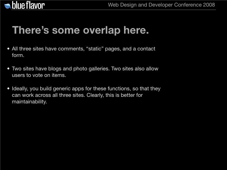 """Web Design and Developer Conference 2008       There's some overlap here. • All three sites have comments, """"static"""" pages,..."""