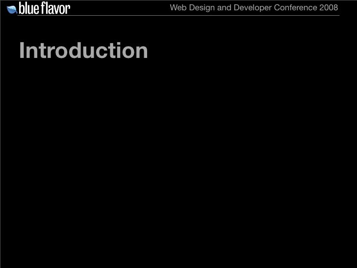 Web Design and Developer Conference 2008     Introduction