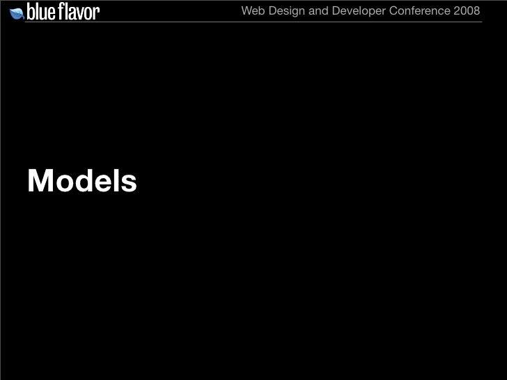 Web Design and Developer Conference 2008     Models
