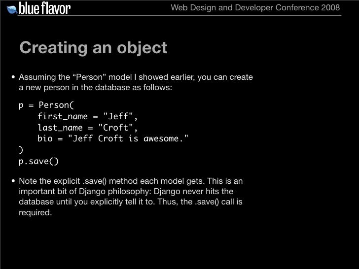 """Web Design and Developer Conference 2008       Creating an object • Assuming the """"Person"""" model I showed earlier, you can ..."""