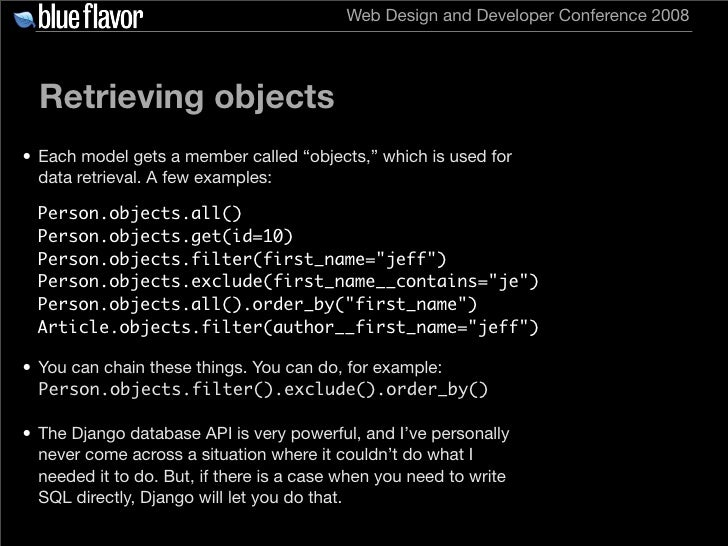 """Web Design and Developer Conference 2008       Retrieving objects • Each model gets a member called """"objects,"""" which is us..."""