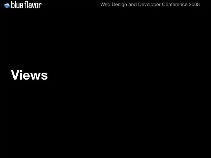 Web Design and Developer Conference 2008     Views