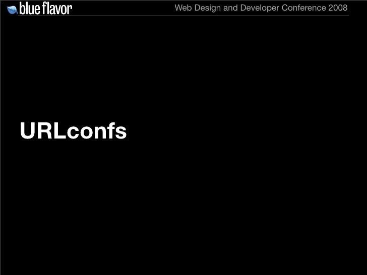 Web Design and Developer Conference 2008     URLconfs