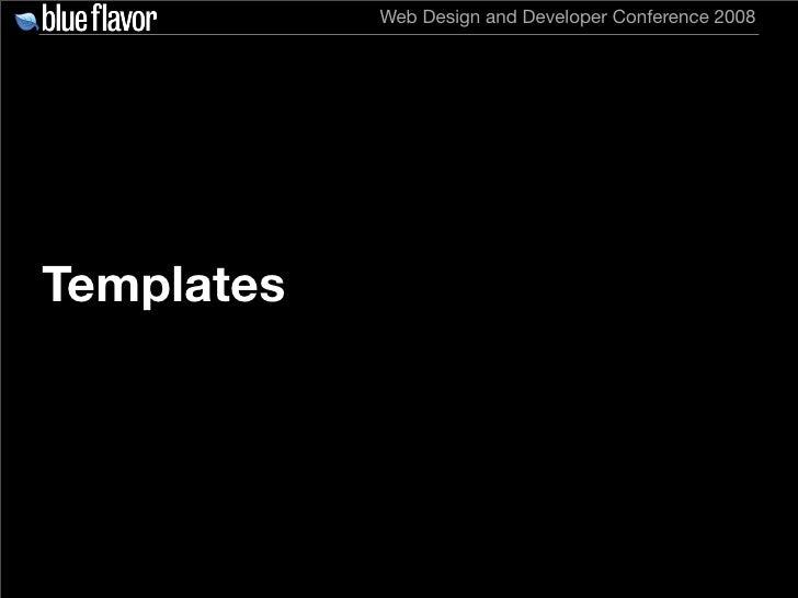 Web Design and Developer Conference 2008     Templates