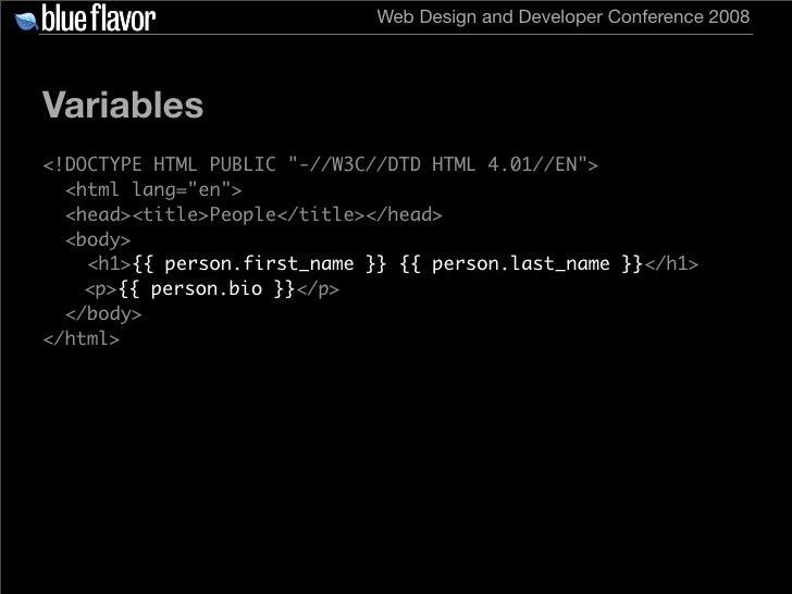 Web Design and Developer Conference 2008     Variables <!DOCTYPE HTML PUBLIC quot;-//W3C//DTD HTML 4.01//ENquot;>   <html ...