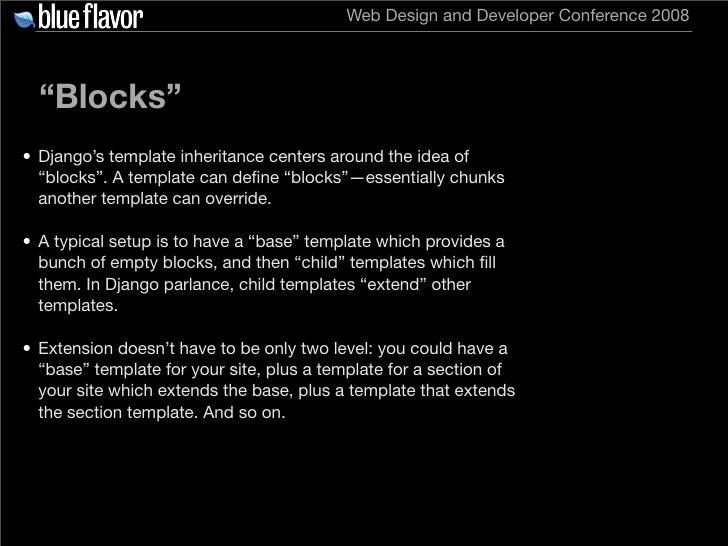 "Web Design and Developer Conference 2008       ""Blocks"" • Django's template inheritance centers around the idea of   ""bloc..."