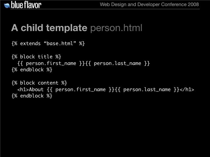 """Web Design and Developer Conference 2008     A child template person.html {% extends """"base.html"""" %}  {% block title %}   {..."""