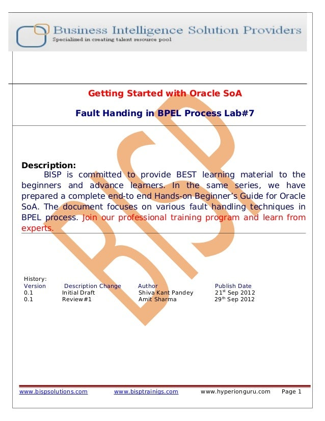 Getting Started with Oracle SoA Fault Handing in BPEL Process Lab#7 Description: BISP is committed to provide BEST learnin...