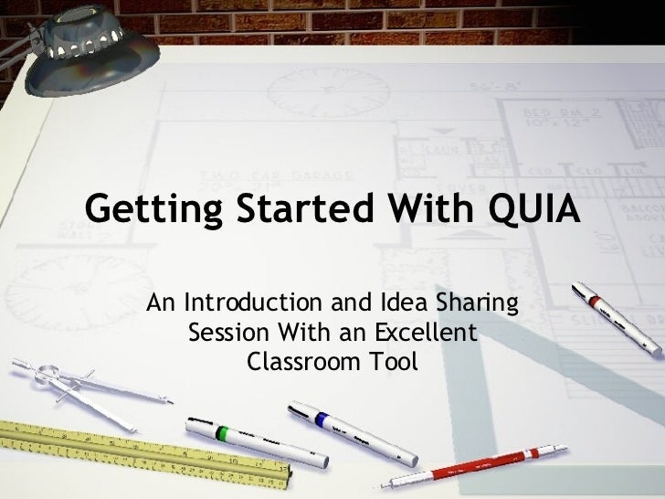 Getting Started With QUIA An Introduction and Idea Sharing Session With an Excellent Classroom Tool