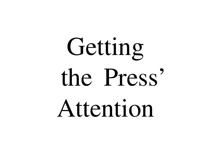 Getting    Press'the ……Attention