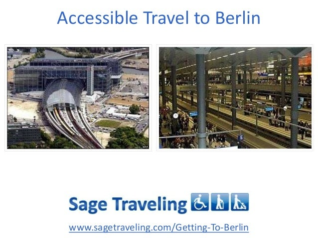 Accessible Travel to Berlin www.sagetraveling.com/Getting-To-Berlin