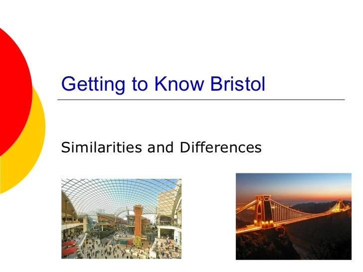 Getting to Know Bristol Similarities and Differences