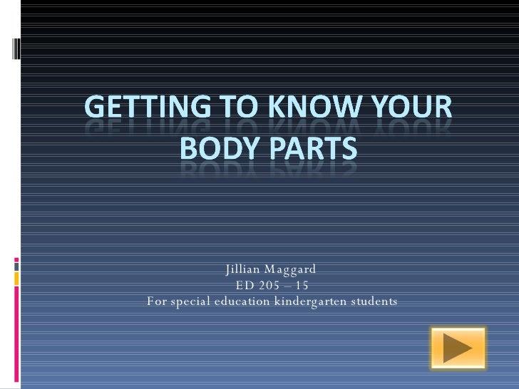 Jillian Maggard  ED 205 – 15 For special education kindergarten students