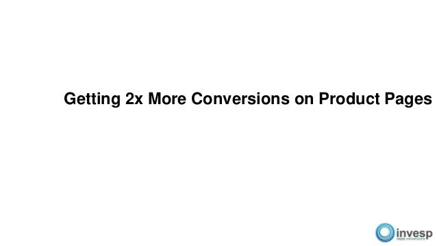 Getting 2x More Conversions on Product Pages