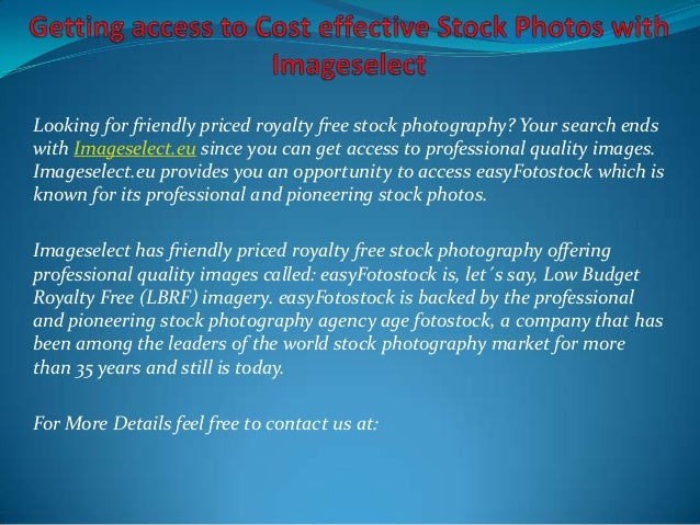 Looking for friendly priced royalty free stock photography? Your search ends with Imageselect.eu since you can get access ...