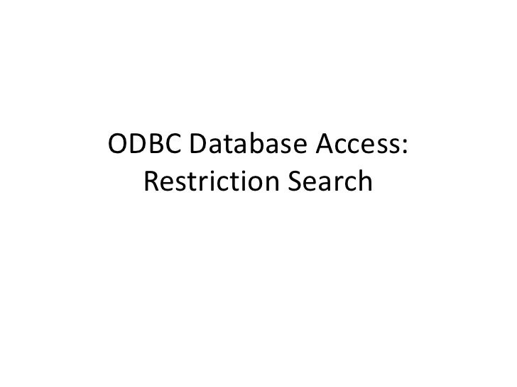ODBC Database Access:   Restriction Search
