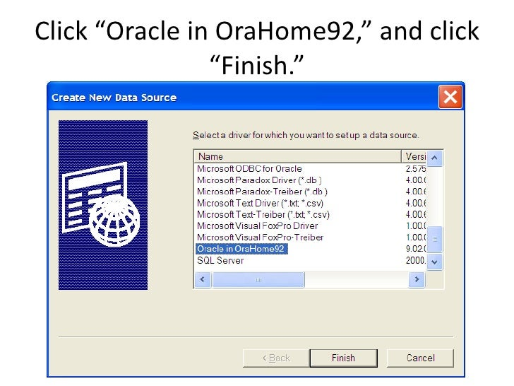 """Click """"Oracle in OraHome92,"""" and click                 """"Finish."""""""