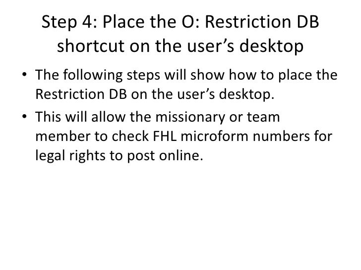 Step 4: Place the O: Restriction DB      shortcut on the user's desktop • The following steps will show how to place the  ...