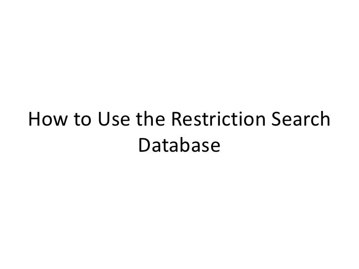 How to Use the Restriction Search            Database