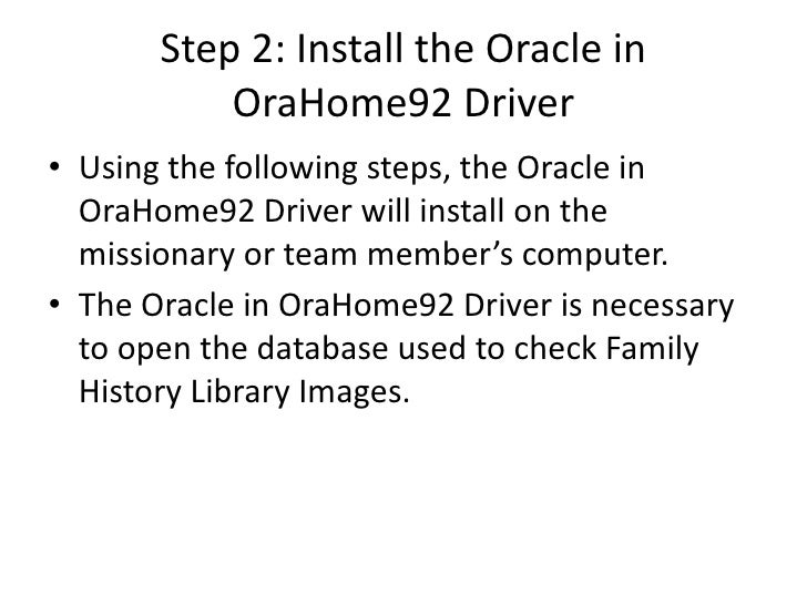 Step 2: Install the Oracle in            OraHome92 Driver • Using the following steps, the Oracle in   OraHome92 Driver wi...