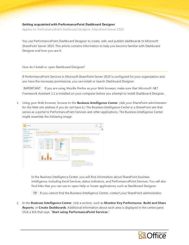 Getting acquainted with PerformancePoint Dashboard Designer     Applies to: PerformancePoint Dashboard Designer, SharePoin...