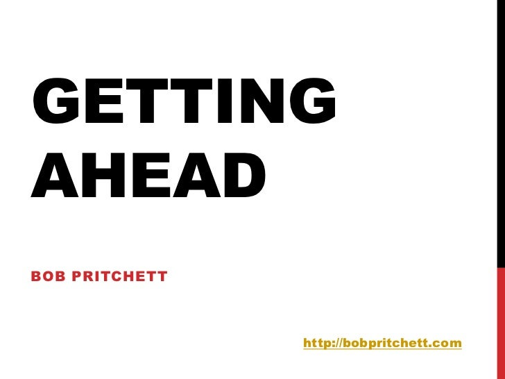 GETTINGAHEADBOB PRITCHETT                http://bobpritchett.com