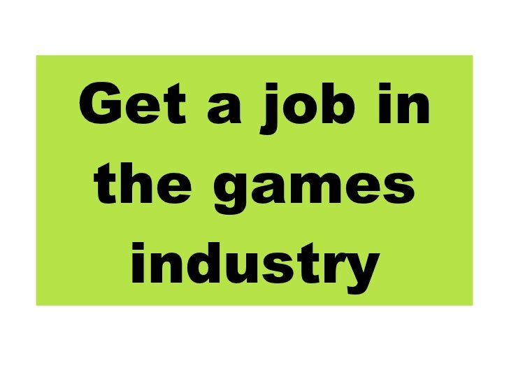 Get a job in the games industry