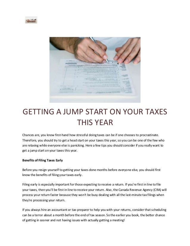 GETTING A JUMP START ON YOUR TAXES THIS YEAR Chances are, you know first-hand how stressful doing taxes can be if one choo...