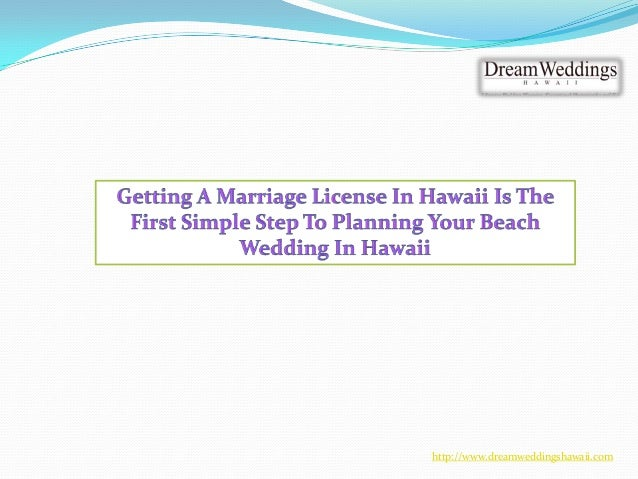 Getting A Marriage License In Hawaii Is The First Simple ...