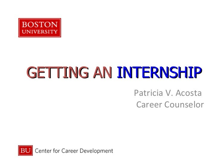 GETTING AN  INTERNSHIP Patricia V. Acosta  Career Counselor